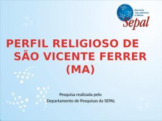 Perfil Religioso de São Vicente Ferrer.pptx