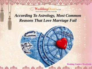According To Astrology, Most Common Reasons That Love Marriage Fail.ppt