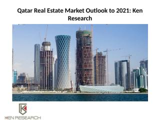 Qatar Real Estate Market Outlook to 2021.pptx