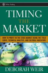 Timing the Market - How to Profit in the Stock Market Using the Yield Curve, Technical Analysis, and Cultural Indicators.pdf
