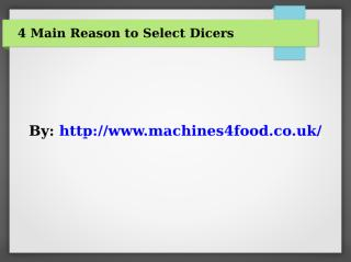 4 Main Reason to Select Dicers.pptx