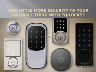 Add little more security to your valuable thing with Qilocks.pptx