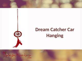 Dream Catcher Car Hanging.pptx